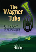 The Wagner Tuba: A History, William Melton